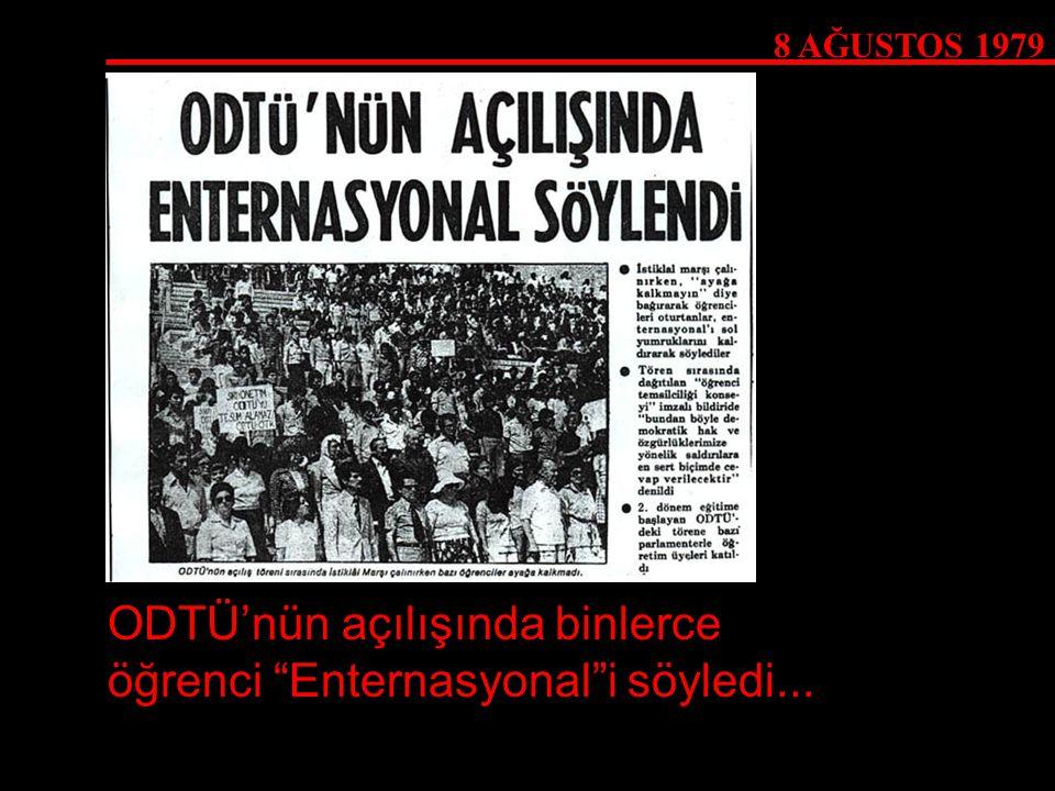 """8 AĞUSTOS 1979 ODTÜ'nün açılışında binlerce öğrenci """"Enternasyonal""""i söyledi..."""