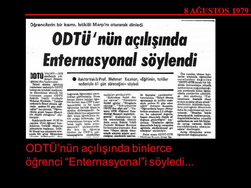 """ODTÜ'nün açılışında binlerce öğrenci """"Enternasyonal""""i söyledi..."""
