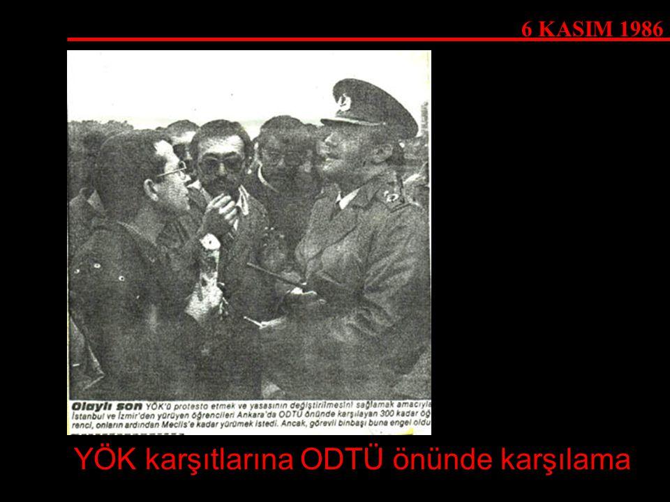 6 KASIM 1986 YÖK karşıtlarına ODTÜ önünde karşılama
