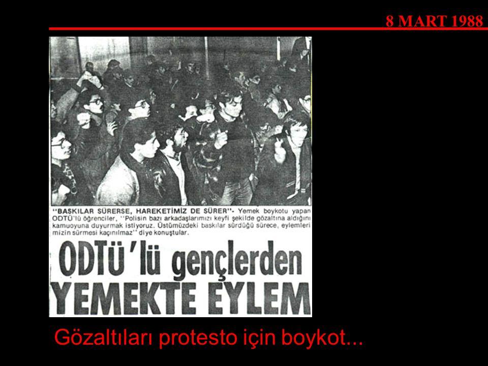 8 MART 1988 Gözaltıları protesto için boykot...