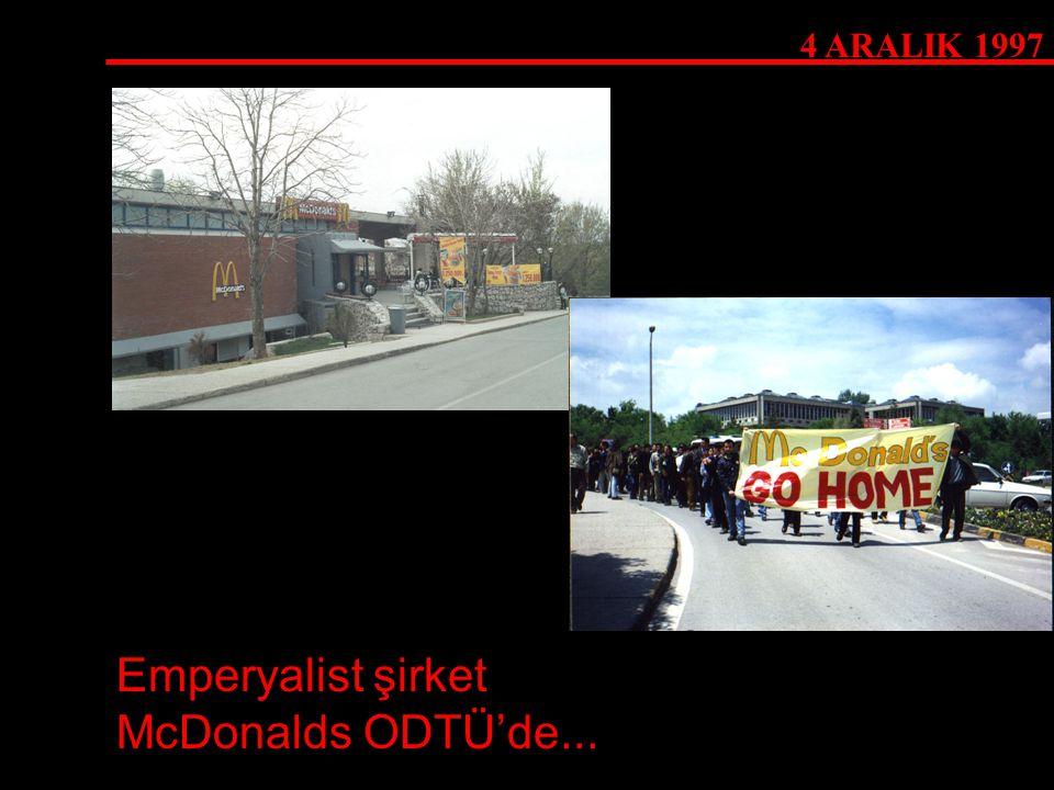 4 ARALIK 1997 Emperyalist şirket McDonalds ODTÜ'de...