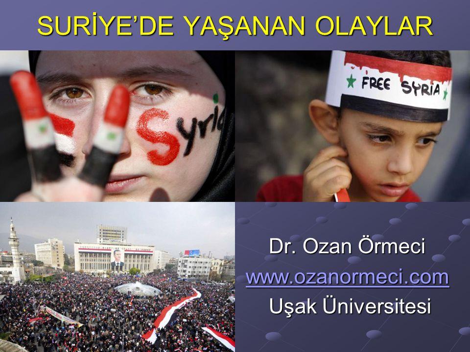 SURİYE'DE YAŞANAN OLAYLAR Dr.Ozan Örmeci Dr.