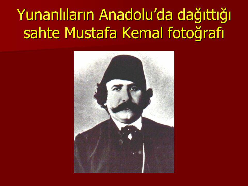 Yunanlıların Anadolu'da dağıttığı sahte Mustafa Kemal fotoğrafı