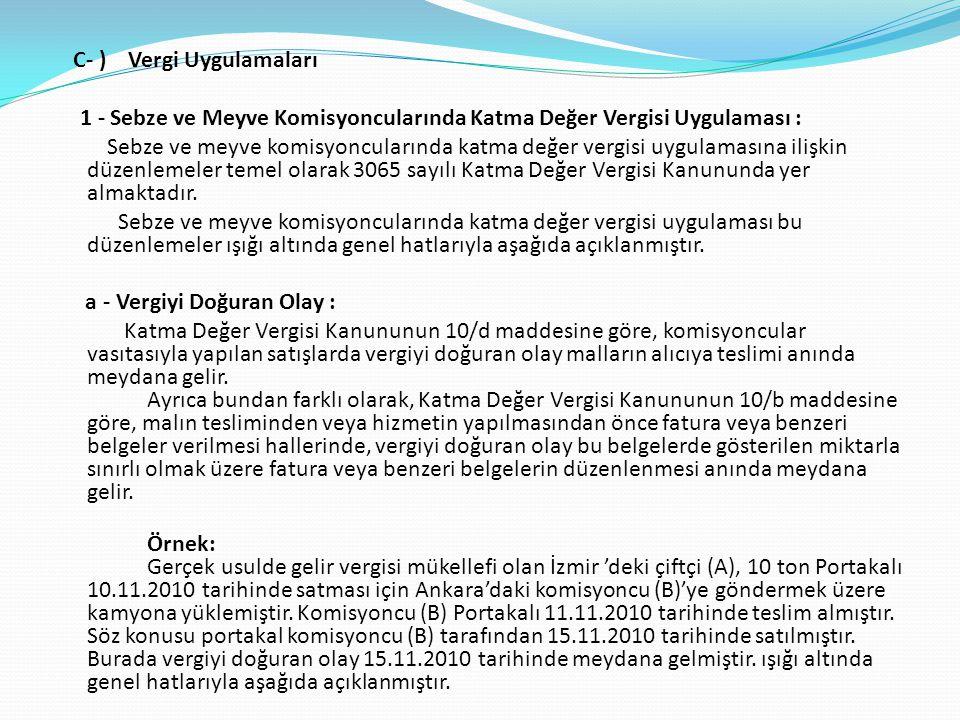 C- ) Vergi Uygulamaları 1 - Sebze ve Meyve Komisyoncularında Katma Değer Vergisi Uygulaması : Sebze ve meyve komisyoncularında katma değer vergisi uyg