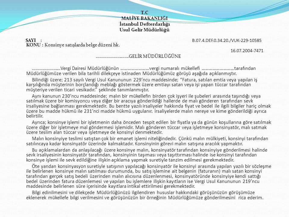 T.C MALİYE BAKANLIĞI İstanbul Defterdarlığı Usul Gelir Müdürlüğü SAYI : B.07.4.DEF.0.34.20./VUK-229-10585 KONU : Konsinye satışlarda belge düzeni hk.