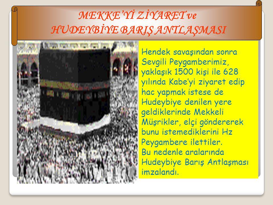 HENDEK SAVAŞI 627 yılında yapılan bu savaş savunma savaşıdır. Selman-ı Farisi'nin teklifi ile Medine şehri çevresine hendekler kazılmıştır. Mekkeliler