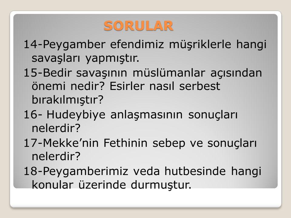 SORULAR 8-Medine sözleşmesi nedir? 9- Muhacir,Ensar,Mescidi nebi, Hicret,sahabi kavramlarını açıklayınız. 10- Peygamber mescidinin işlevleri nelerdir?