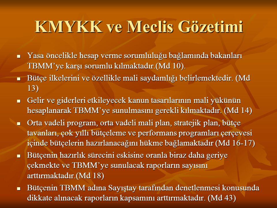 KMYKK-TBMM-DENETİM AŞAMASI Uygulama aşaması (21.maddenin askıya alınması gibi) Sayıştay denetimini de kısıtlamaktadır.