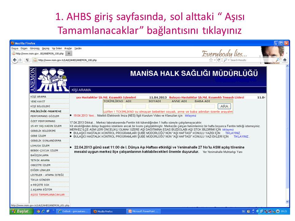 """1. AHBS giriş sayfasında, sol alttaki """" Aşısı Tamamlanacaklar"""" bağlantısını tıklayınız"""