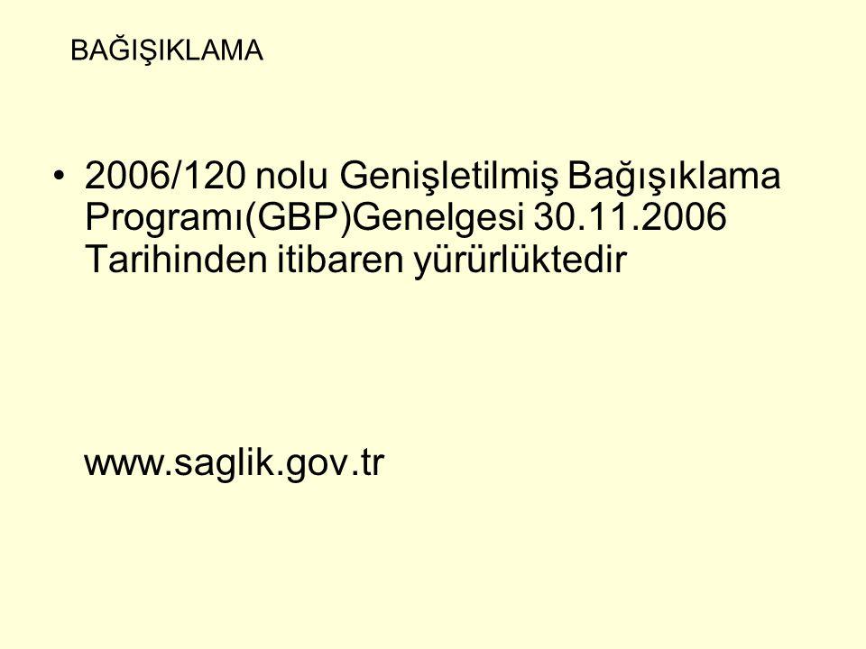 BAĞIŞIKLAMA 2006/120 nolu Genişletilmiş Bağışıklama Programı(GBP)Genelgesi 30.11.2006 Tarihinden itibaren yürürlüktedir www.saglik.gov.tr