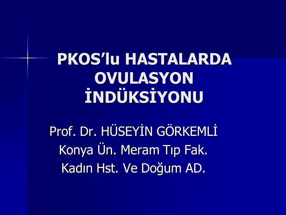 PKOS'lu HASTALARDA OVULASYON İNDÜKSİYONU Prof.Dr.