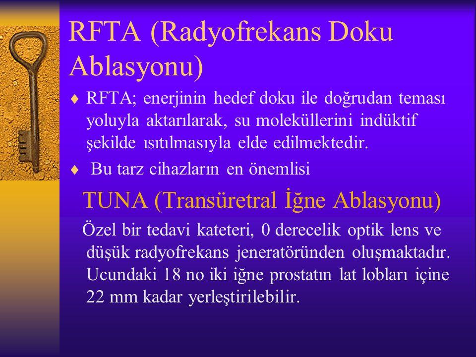 RFTA (Radyofrekans Doku Ablasyonu)  RFTA; enerjinin hedef doku ile doğrudan teması yoluyla aktarılarak, su moleküllerini indüktif şekilde ısıtılmasıy