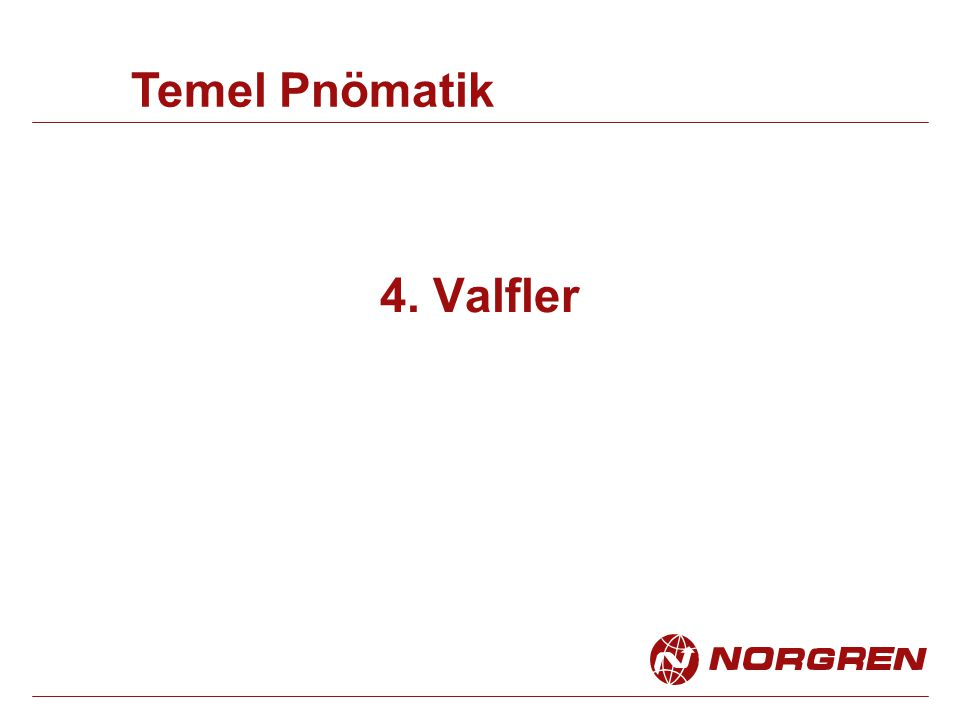 4. Valfler Temel Pnömatik