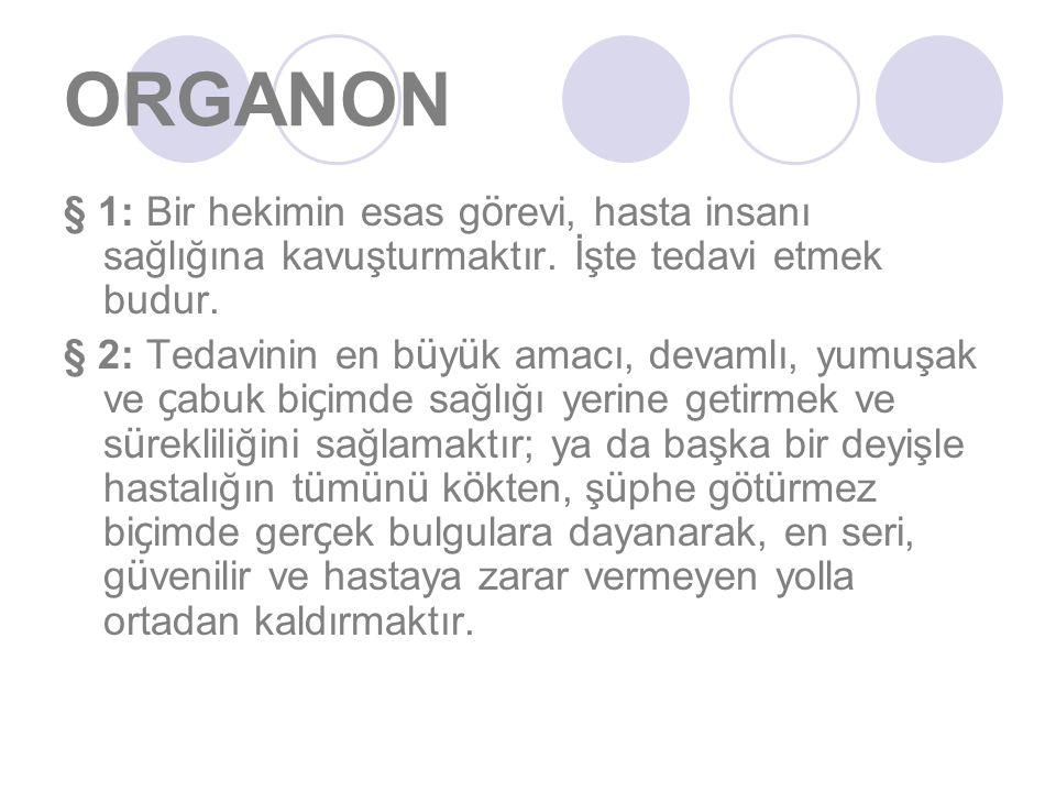 ORGANON § 1: Bir hekimin esas g ö revi, hasta insanı sağlığına kavuşturmaktır.