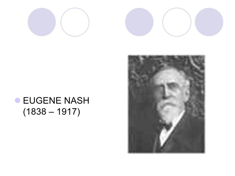 EUGENE NASH (1838 – 1917)