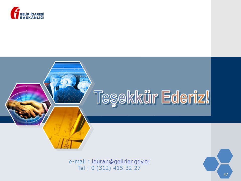 47 e-mail : iduran@gelirler.gov.tr Tel : 0 (312) 415 32 27iduran@gelirler.gov.tr