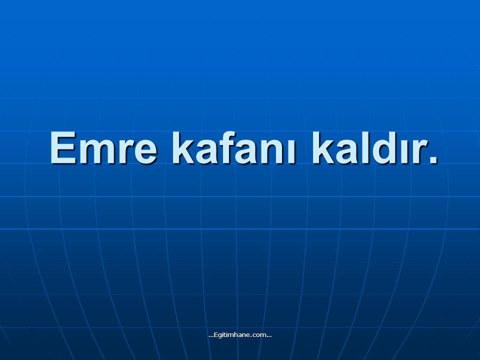 Hasta olma. …Egitimhane.com…