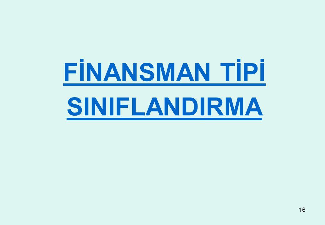 16 FİNANSMAN TİPİ SINIFLANDIRMA