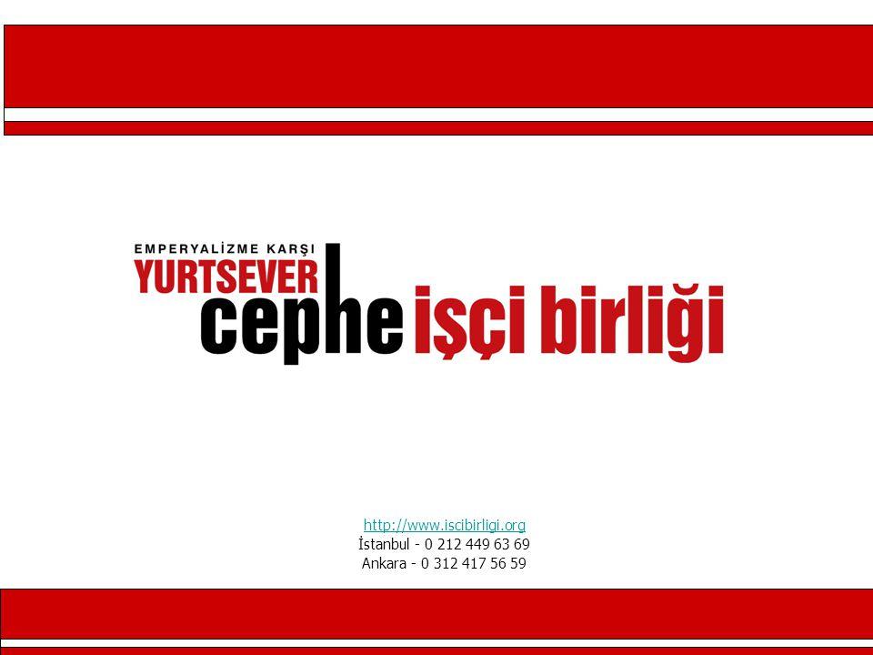 http://www.iscibirligi.org İstanbul - 0 212 449 63 69 Ankara - 0 312 417 56 59