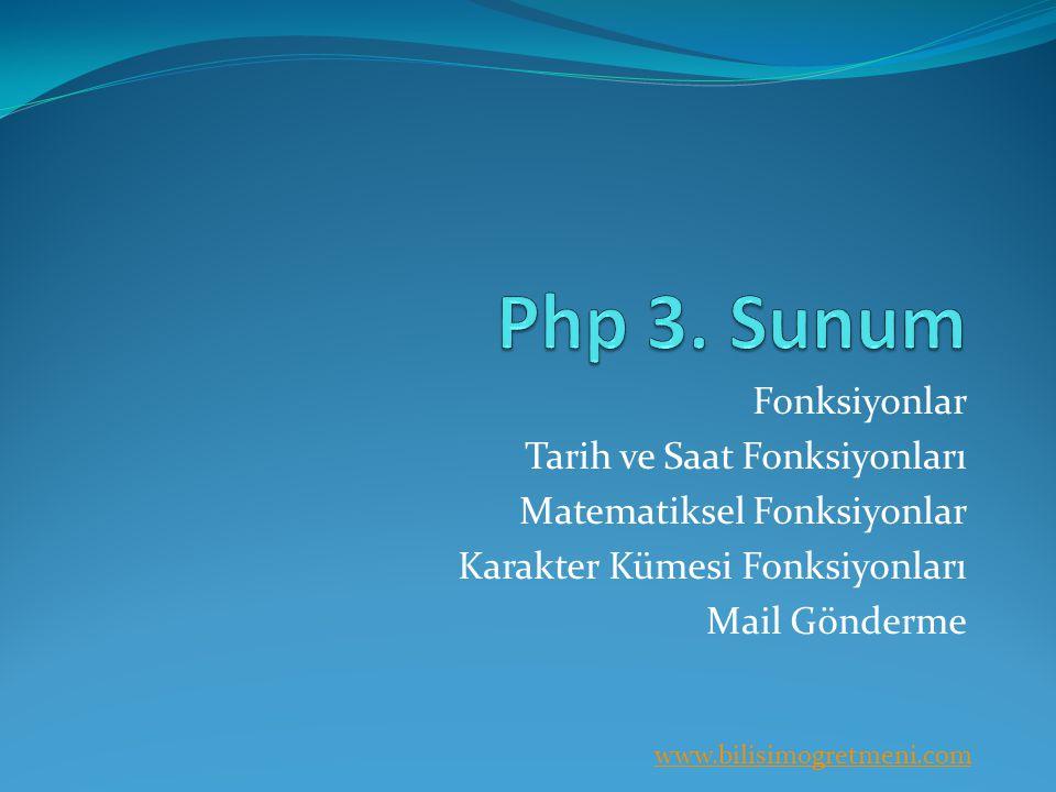 www.bilisimogretmeni.com Fonksiyonlar Tarih ve Saat Fonksiyonları Matematiksel Fonksiyonlar Karakter Kümesi Fonksiyonları Mail Gönderme