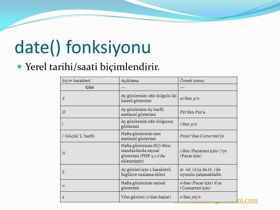www.bilisimogretmeni.com date() fonksiyonu Yerel tarihi/saati biçimlendirir.