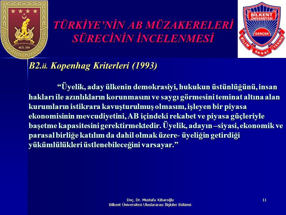 Doç. Dr. Mustafa Kibaroğlu Bilkent Üniversitesi Uluslararası İlişkiler Bölümü 11 TÜRKİYE'NİN AB MÜZAKERELERİ SÜRECİNİN İNCELENMESİ B2. ii. Kopenhag Kr