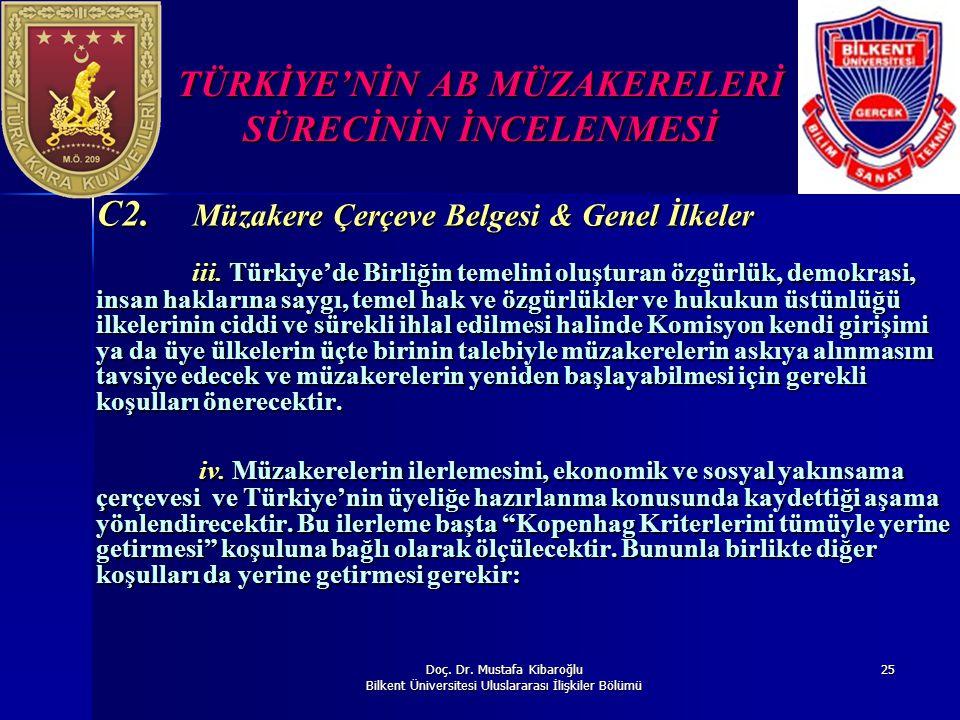 Doç. Dr. Mustafa Kibaroğlu Bilkent Üniversitesi Uluslararası İlişkiler Bölümü 25 TÜRKİYE'NİN AB MÜZAKERELERİ SÜRECİNİN İNCELENMESİ C2. Müzakere Çerçev