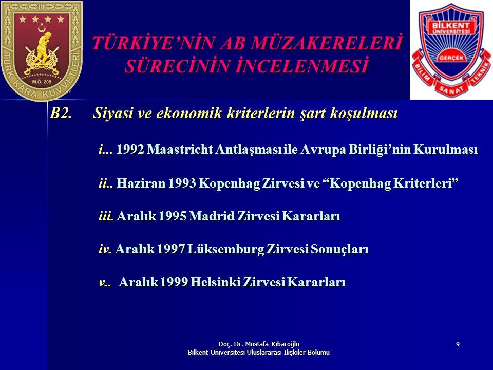 Doç. Dr. Mustafa Kibaroğlu Bilkent Üniversitesi Uluslararası İlişkiler Bölümü 9 TÜRKİYE'NİN AB MÜZAKERELERİ SÜRECİNİN İNCELENMESİ B2. Siyasi ve ekonom