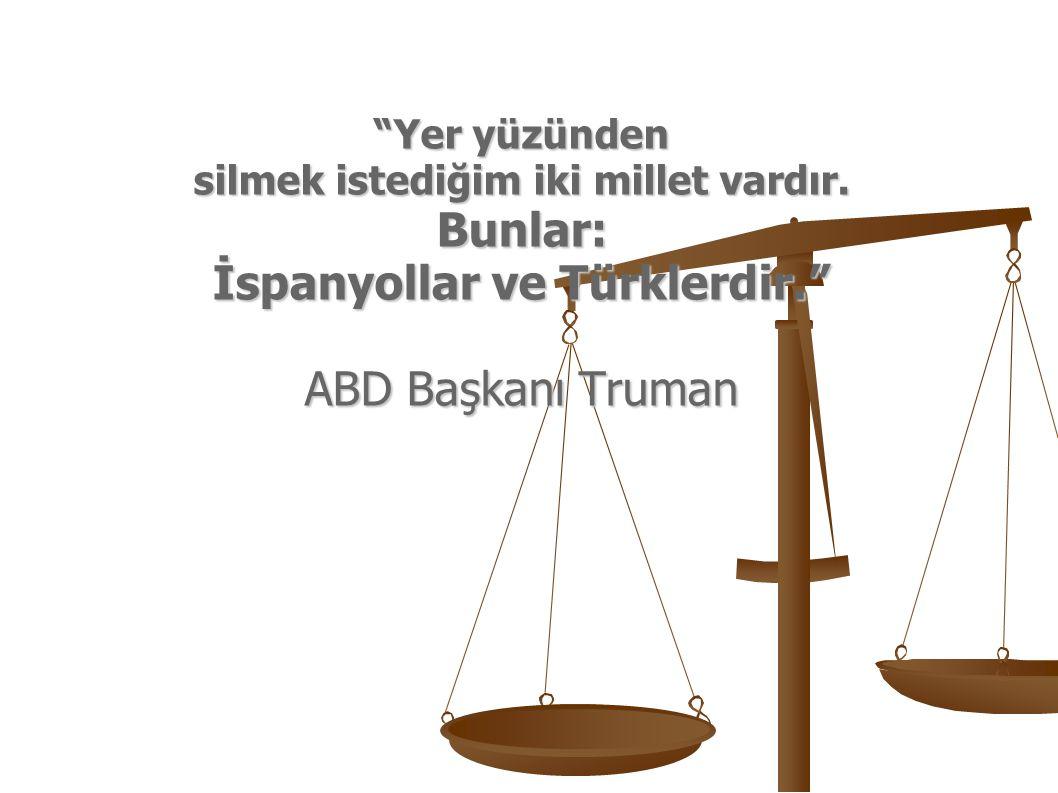 Bugün Türkler in ayakları altında ezilip inleyen Hıristiyanlar vakti gelince onları yargılayıp cezalandıracaktır.