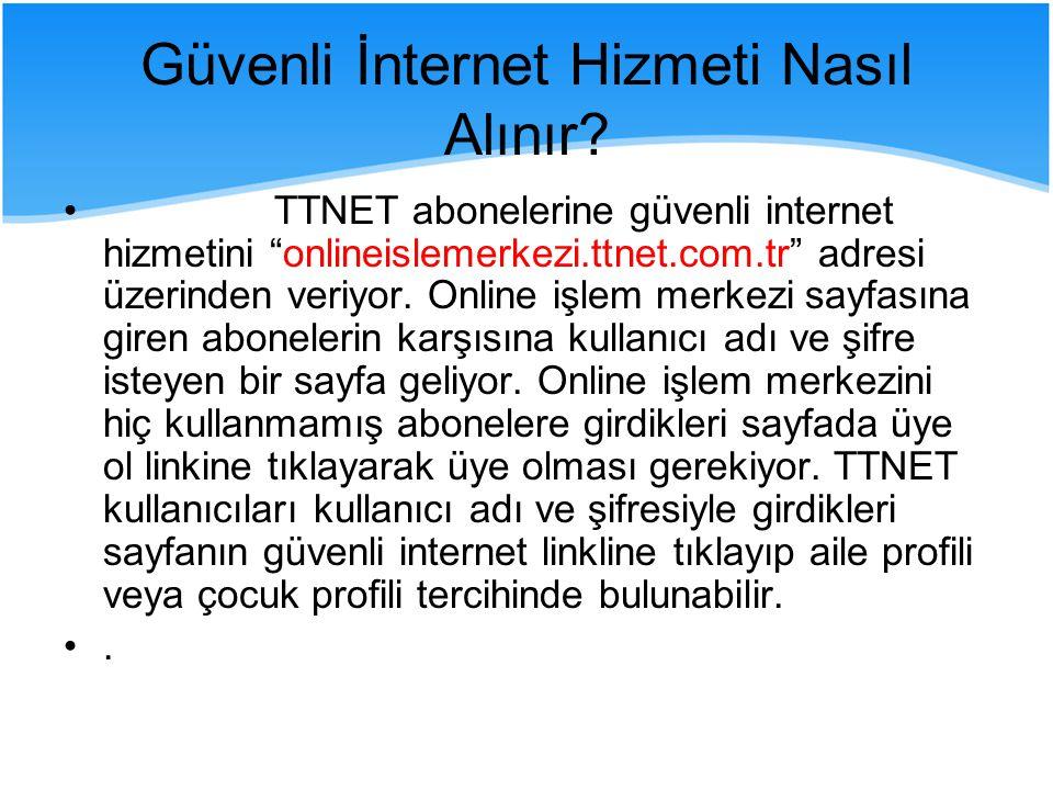 TTNET abonelerine güvenli internet hizmetini onlineislemerkezi.ttnet.com.tr adresi üzerinden veriyor.