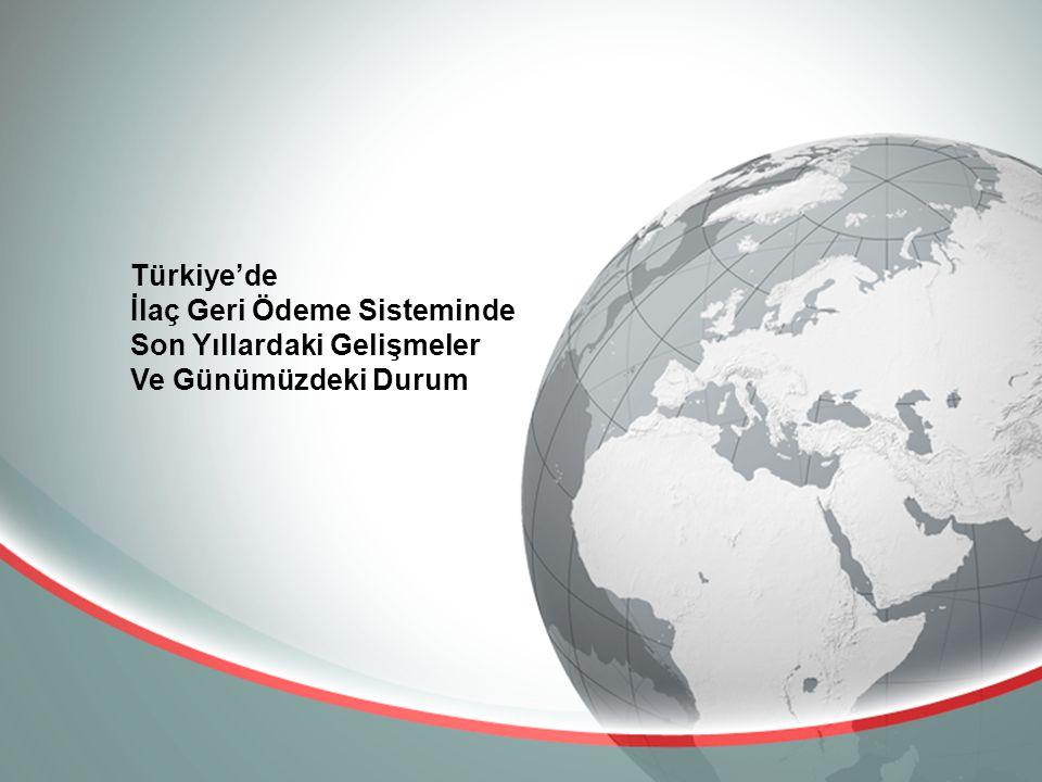 Türkiye'de İlaç Geri Ödeme Sisteminde Son Yıllardaki Gelişmeler Ve Günümüzdeki Durum
