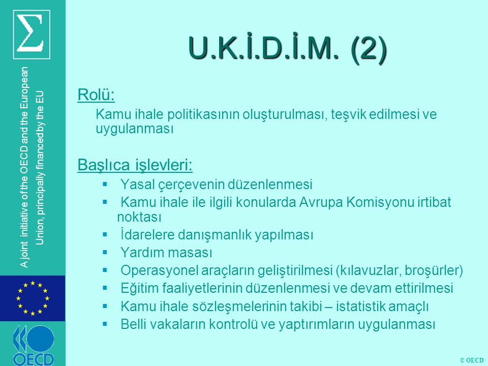 © OECD A joint initiative of the OECD and the European Union, principally financed by the EU U.K.İ.D.İ.M.