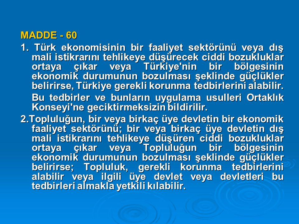  25 Aralık 1976 Türkiye, tek yanlı bir kararla Katma Protokoldeki korunma maddesi olan madde 60'ı işletip tüm yükümlülüklerini dondurdu Türkiye, tek yanlı bir kararla Katma Protokoldeki korunma maddesi olan madde 60'ı işletip tüm yükümlülüklerini dondurdu 1977 ve 1978 yıllarında gümrük indirimini yapamayacak.