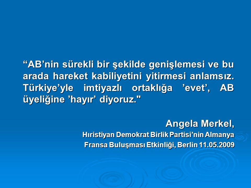 Türkiye zaten imtiyazlı ortağımız.Türkiye, AB'ne diğer üçüncü ülkelerden çok daha sıkı bağlı.