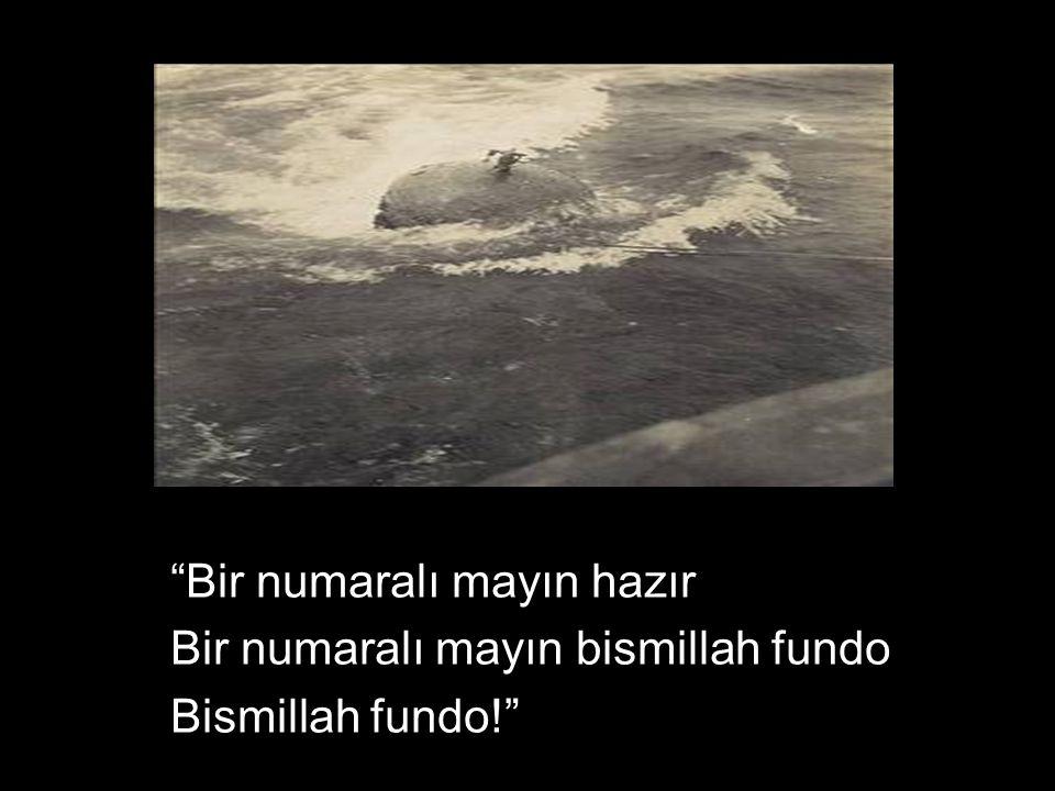 """""""Bir numaralı mayın hazır Bir numaralı mayın bismillah fundo Bismillah fundo!"""""""