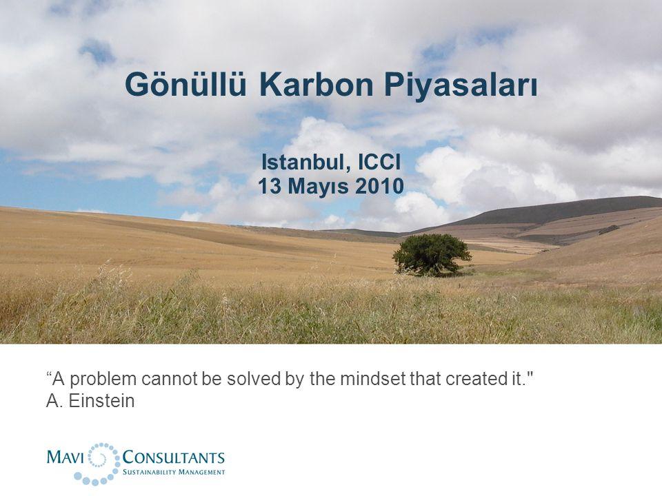 "Gönüllü Karbon Piyasaları Istanbul, ICCI 13 Mayıs 2010 ""A problem cannot be solved by the mindset that created it."