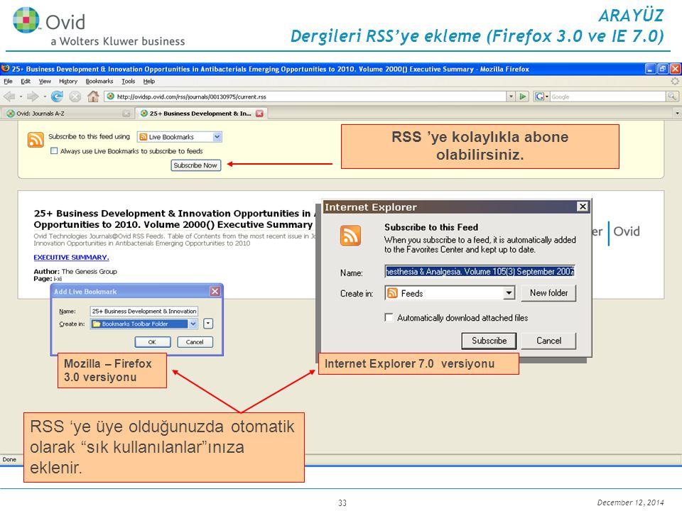 """December 12, 2014 33 RSS 'ye üye olduğunuzda otomatik olarak """"sık kullanılanlar""""ınıza eklenir. Mozilla – Firefox 3.0 versiyonu Internet Explorer 7.0 v"""