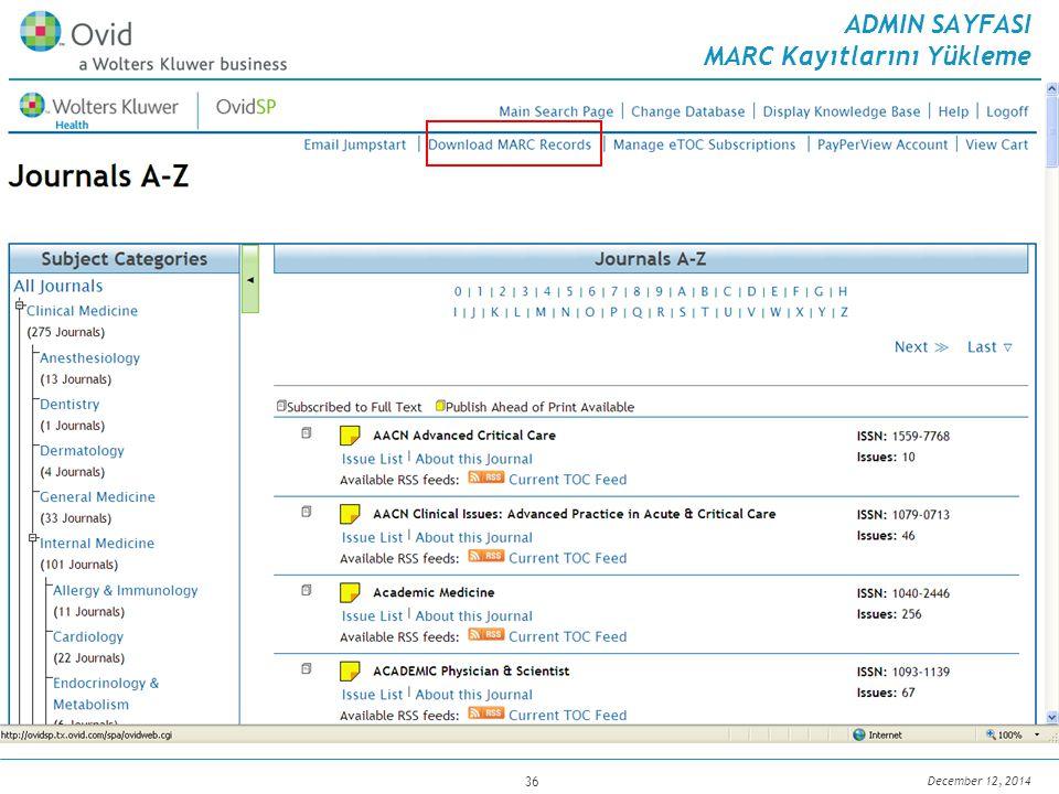 December 12, 2014 36 ADMIN SAYFASI MARC Kayıtlarını Yükleme