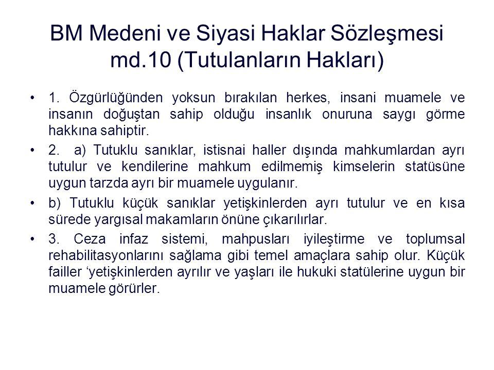 BM Medeni ve Siyasi Haklar Sözleşmesi md.10 (Tutulanların Hakları) 1.