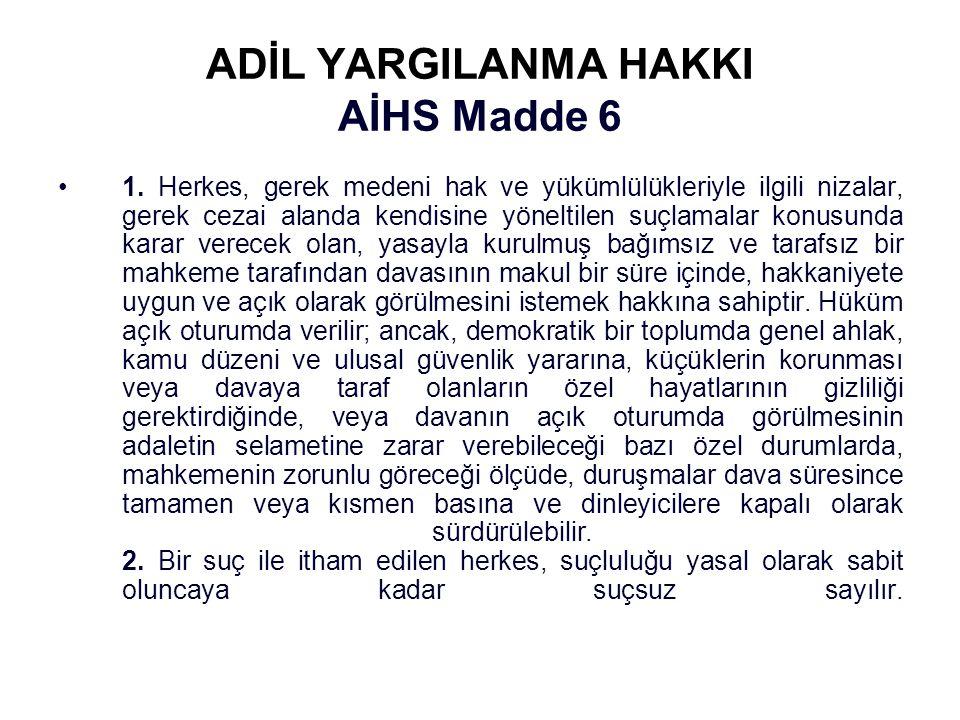 ADİL YARGILANMA HAKKI AİHS Madde 6 1.