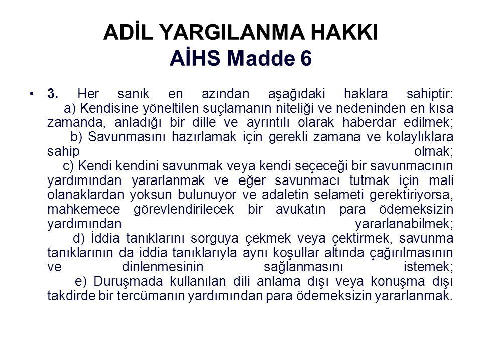 ADİL YARGILANMA HAKKI AİHS Madde 6 3.