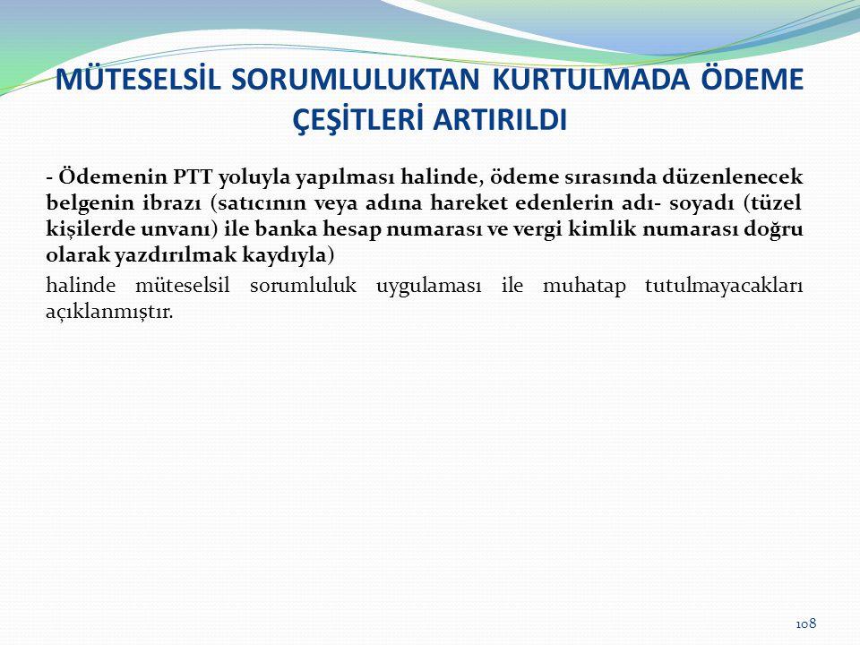 MÜTESELSİL SORUMLULUKTAN KURTULMADA ÖDEME ÇEŞİTLERİ ARTIRILDI - Ödemenin PTT yoluyla yapılması halinde, ödeme sırasında düzenlenecek belgenin ibrazı (