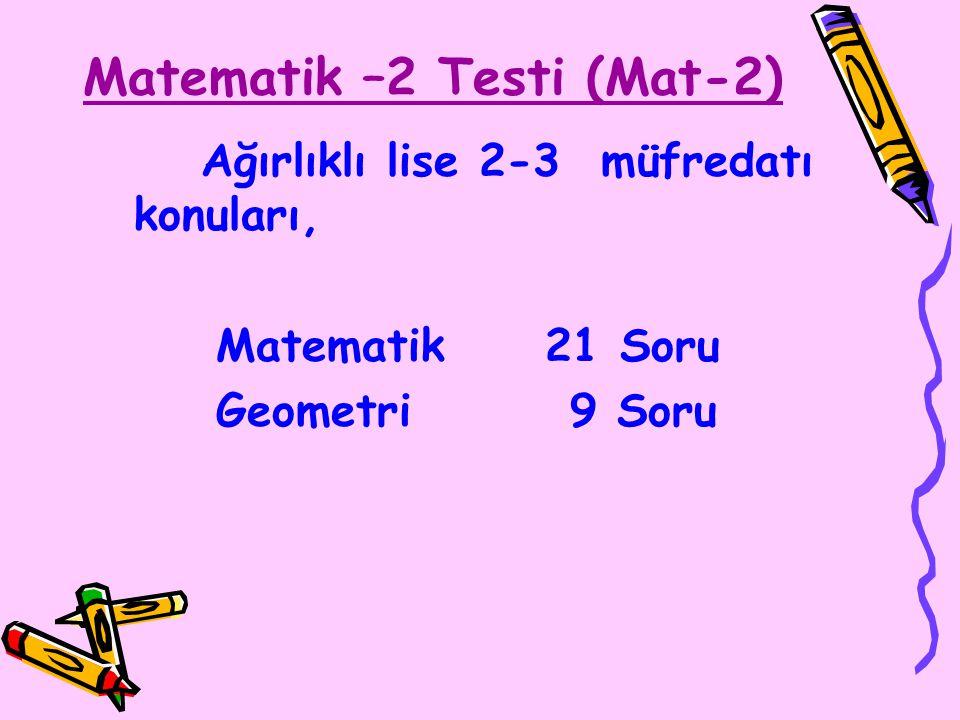 Matematik –2 Testi (Mat-2) Ağırlıklı lise 2-3 müfredatı konuları, Matematik 21 Soru Geometri 9 Soru