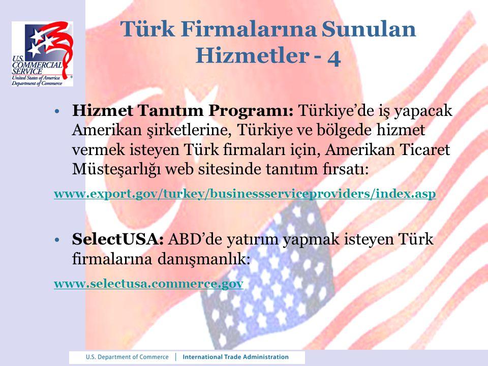 Türk Firmalarına Sunulan Hizmetler - 4 Hizmet Tanıtım Programı: Türkiye'de iş yapacak Amerikan şirketlerine, Türkiye ve bölgede hizmet vermek isteyen