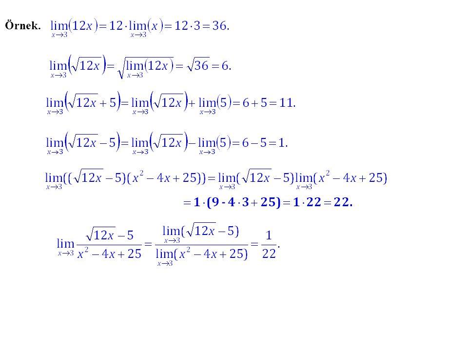 Limit ile ilgili bazı özellikler.f ve g fonksiyonlar; c, L, M  R ; olsun.