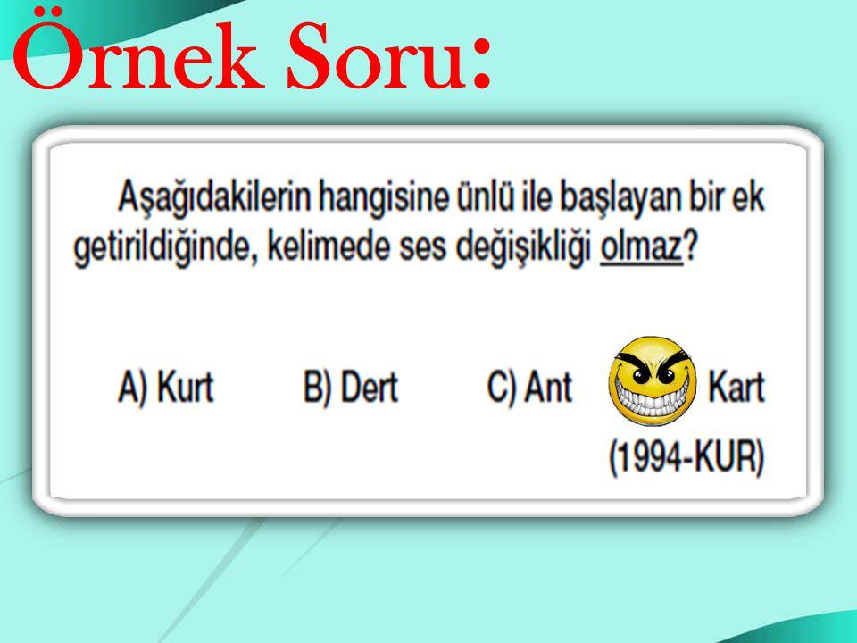 U yarılar Özel isimlerde sözcüğün sonundaki sert ünsüz yazım sırasında yumuşamaz : Atatürk'ü / Ahmet' e / Gaziantep' e / Zonguldak' a  Çift ünsüzle b