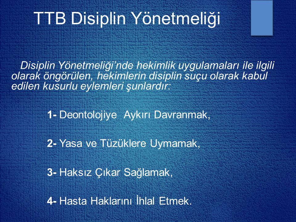 TTB Disiplin Yönetmeliği Disiplin Yönetmeliği'nde hekimlik uygulamaları ile ilgili olarak öngörülen, hekimlerin disiplin suçu olarak kabul edilen kusu