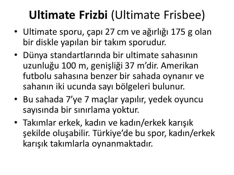 Ultimate Frizbi (Ultimate Frisbee) Ultimate sporu, çapı 27 cm ve ağırlığı 175 g olan bir diskle yapılan bir takım sporudur. Dünya standartlarında bir