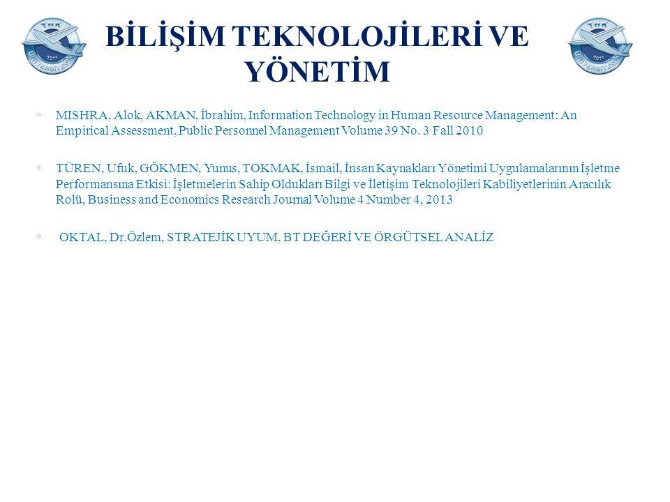 BİLİŞİM TEKNOLOJİLERİ VE YÖNETİM  MISHRA, Alok, AKMAN, İbrahim, Information Technology in Human Resource Management: An Empirical Assessment, Public