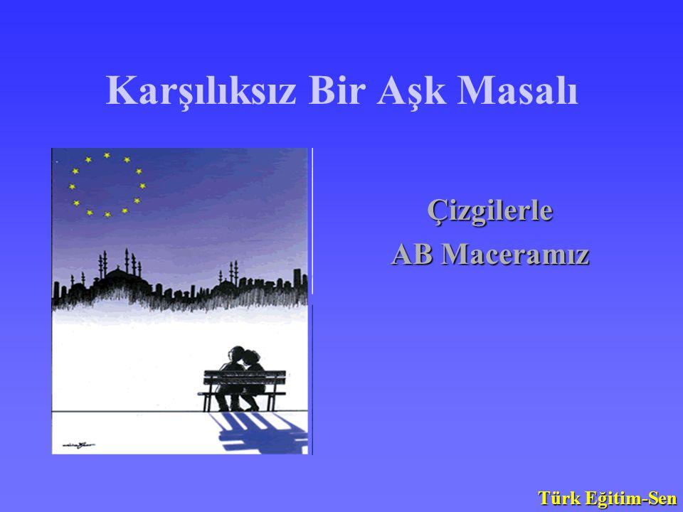 Karşılıksız Bir Aşk Masalı Çizgilerle AB Maceramız Türk Eğitim-Sen